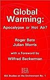 Global Warming, Roger Bate and Julian Morris, 0255363311