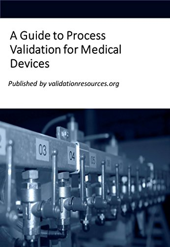 A Guide to Process Validation for Medical Devices Pdf