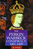 The Perkin Warbeck Conspiracy, 1491-1499, Ian Arthurson, 0750916109