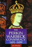 The Perkin Warbeck Conspiracy, 1491-1499, Ian Arthurson, 0750916109