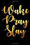 Wake Pray Slay: 2018-2019 Monthly Weekly Christian Planner for Women: Best 2018 Religious Day Planners and Agenda for Girls: An Inspirational Christian Journal Gift