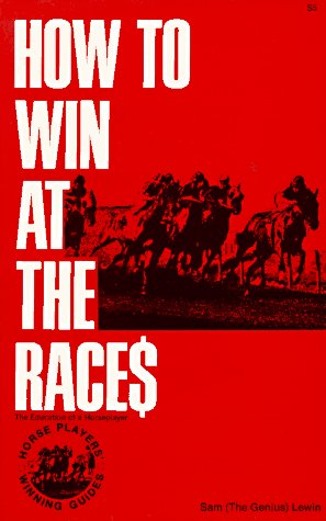 How to Win at the Races: Education of a Horseplayer