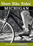 Short Bike Rides in Michigan, 2nd (Short Bike Rides Series)