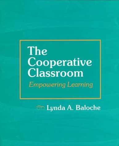 The Cooperative Classroom: Empowering Learning