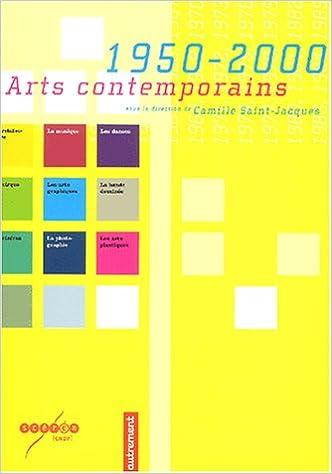 Télécharger en ligne Arts contemporains 1950-2000 pdf ebook
