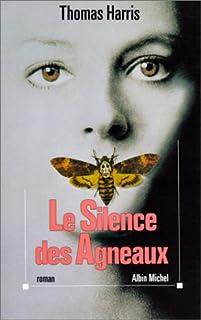 Hannibal [2] : Le silence des agneaux : roman