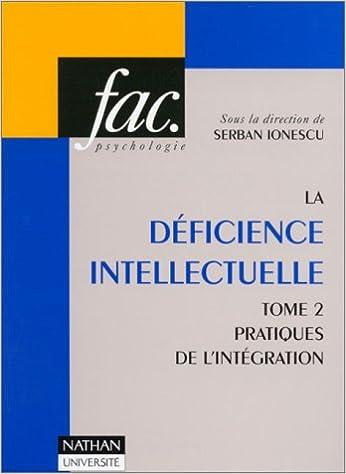 Livres gratuits en ligne La déficience intellectuelle, tome 2 : Pratiques de l'intégration pdf, epub ebook