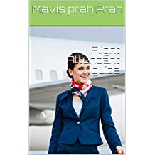 Flight Attendant guide (How to be become a flight attendant Book 122)