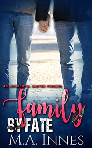 Family by Fate: An Accidental Master Prequel (The Accidental Master Book -