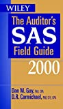 Auditor's SAS Field Guide 2000, Guy, Dan M., 0471360546