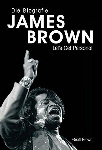James Brown: Eine Biografie von Geoff Brown (German Edition)