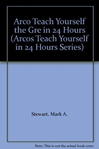 Arco Teach Yourself the Gre in 24 Hours (Arcos Teach Yourself in 24 Hours Series)