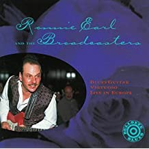 Ronnie Earl and The Broadcasters: Blues Guitar Virtuoso Live in Europe