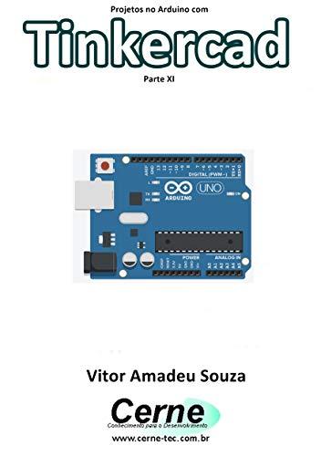 Amazon com: Projetos no Arduino com Tinkercad Parte XI
