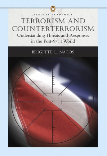 Terrorism and Counterterrorism: Understanding Threats and Responses in the Post-9/11 World (Penguin Academics Series)