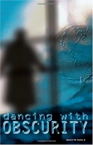 Dancing with Obscurity