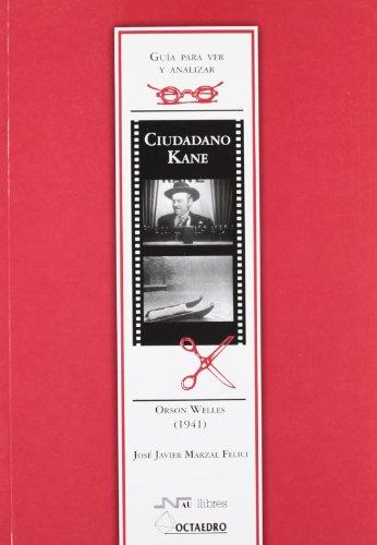 Descargar Libro Guía Para Ver Y Analizar : Ciudadano Kane. Orson Welles José Javier Marzal Felici