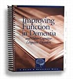 Improving Function in Dementia and Other Cognitive-Linguistic Disorders : A Guide and Resource Book, Bayles, Kathryn A. and Tomoeda, Cheryl K., 0963938134