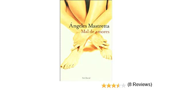 Mal De Amores Lovesick Angeles Mastretta 9789707490284 Books