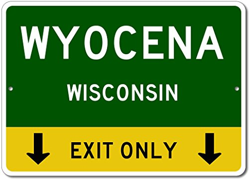 """WYOCENA, WISCONSIN This Exit Only - Custom Aluminum US City State Sign - 12""""x18"""""""