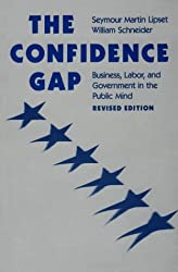 The Confidence Gap: Business, Labor and Government in the Public Mind