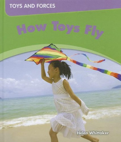 How Toys Fly (Toys and Forces)