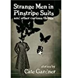 img - for Strange Men in Pinstripe Suits & Other Curious Things (Paperback) - Common book / textbook / text book