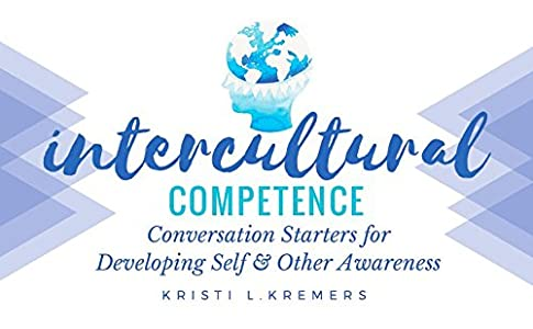 Intercultural Competence: Conversation Starters for Developing Self & Other Awareness