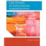 Case Studies on Educational Administration (Allyn & Bacon Educational Leadership)