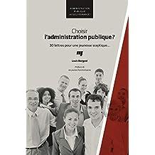 Choisir l'administration publique?: 30 lettres pour une jeunesse sceptique... (French Edition)
