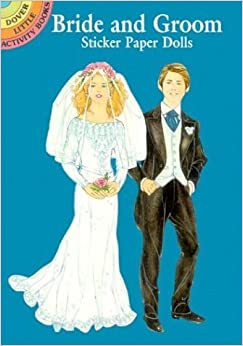 Bride and Groom Sticker Paper Dolls (Dover Little Activity Books Paper Dolls) by Barbara Steadman (2004-01-15)