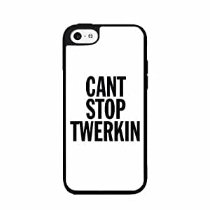Can't Stop Twerkin TPU RUBBER SILICONE Phone Case Back Cover iPhone 5c
