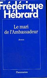 Le mari de l'ambassadeur, Hébrard, Frédérique
