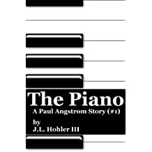 The Piano (The Paul Angstrom Stories Book 1)