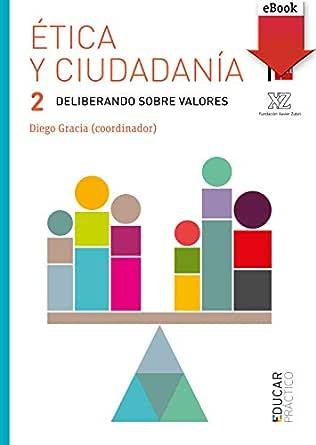 Ética y ciudadanía 2. Deliberando sobre valores (Educar Práctico ...