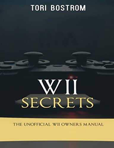 wii secrets the unofficial wii owners manual tori bostrom rh amazon com wii rvl-001 owners manual wii owners manual free download