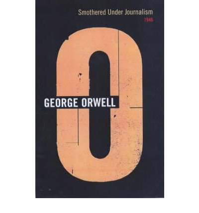 Download [(Smothered Under Journalism: 1946)] [Author: George Orwell] published on (October, 2001) PDF