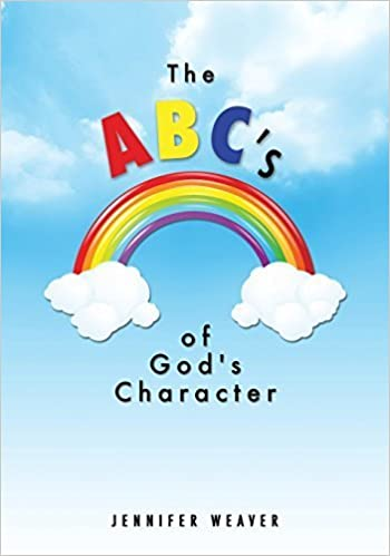 The ABC's of God's Character by Jennifer Weaver (2015-10-30)