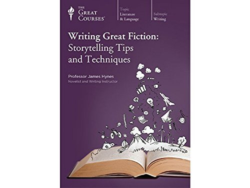 Writing Great Fiction: Storytelling Tips and Techniques by The Great Courses