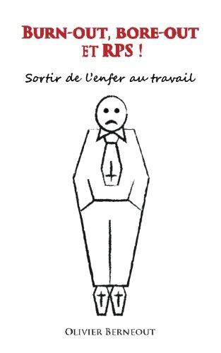 Download Burn-out, bore-out et RPS !: Sortir de l'enfer au travail (French Edition) pdf epub