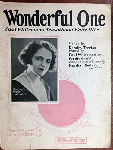 WONDERFUL ONE Paul Whiteman's sensational Waltz Hit (1923 Paul Whiteman and Ferdie Grofe SHEET MUSIC) excellent condition, INCLUDED FREE OF CHARGE a CD transcription of the original PAUL WHITEMAN recording