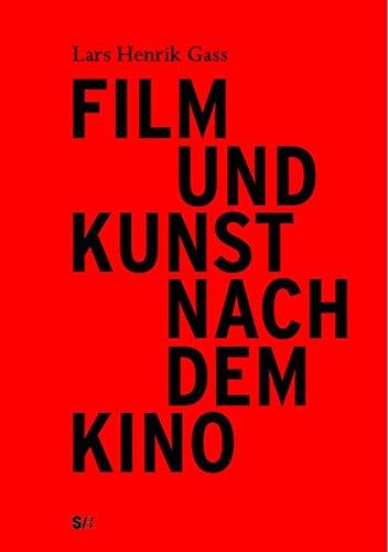 Film und Kunst nach dem Kino