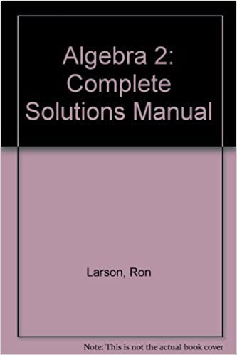 Algebra 2: Complete Solutions Manual by Ron Larson (1993-01-03)