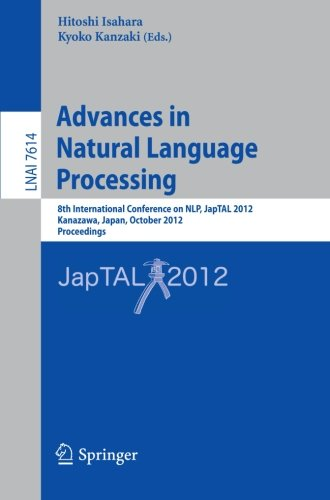 Advances in Natural Language Processing: 8th International Conference on NLP, JapTAL 2012, Kanazawa, Japan, October 22-2
