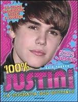 100% Justin Bieber. La Biografia Non Ufficiale.