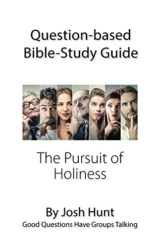 Question based bible study guide the pursuit of holiness good question based bible study guide the pursuit of holiness good questions have fandeluxe Images
