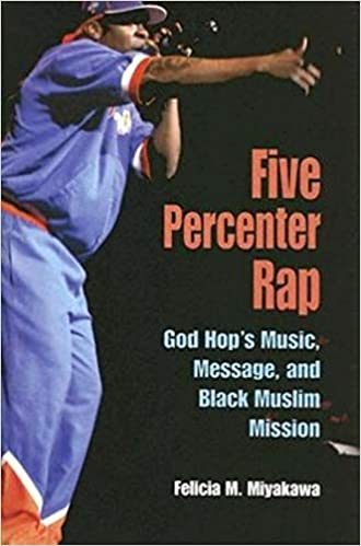 Five Percenter Rap: God Hop's Music, Message, and Black