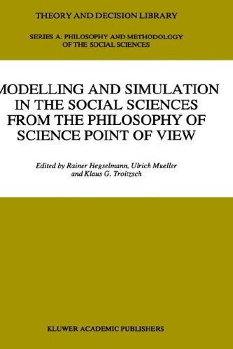 Download Modelling and Simulation in the Social Sciences from the Philosophy of Science Point of View (Theory and Decision Library A:) Pdf