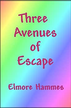 Three Avenues of Escape by [Elmore Hammes]