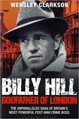 Billy Hill: Godfather of London